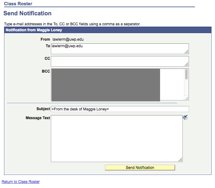 You can type your email in the Message Text button and then click Send Notification to contact your students.