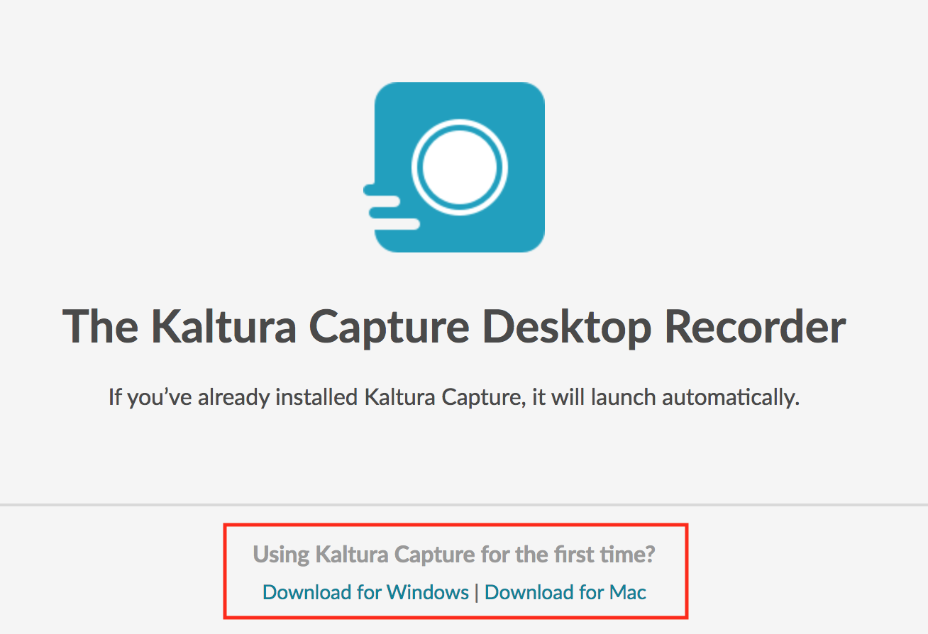 Once you've selected Kaltura Capture, the recorder will either launch automatically, or you'll be prompted to download the application for Windows or Mac.