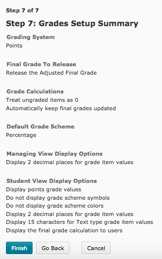 Step 7 of the Setup Wizard is the Grades Setup Summary which gives you a recap of every option you've chosen for your grade book.