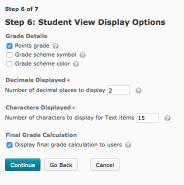 Step 6 is where you set up how you want your grades to appear to students.
